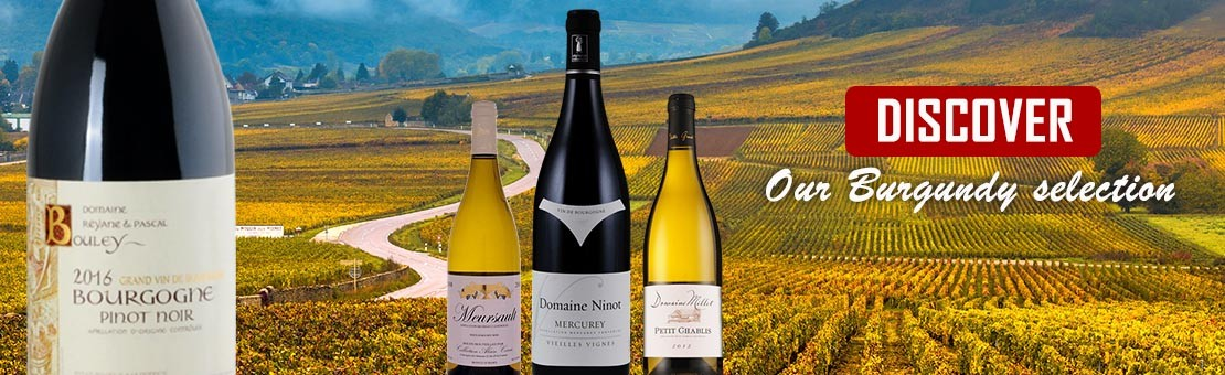 Discover our selection of wines from Burgundy